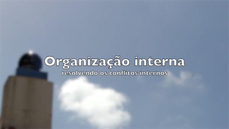 Organização interna - resolução de conflitos internos (exercício) - https://youtu.be/2AN7yUGzqTw