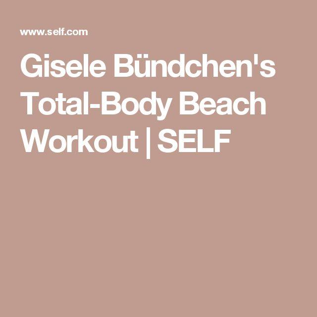 Gisele Bündchen's Total-Body Beach Workout   SELF