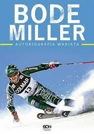 """Bode Miller. Autobiografia wariata"" Bode Miller Jack McEnany SPORTOWA KSIĄŻKA .PL"