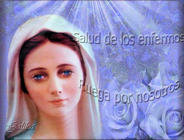 VIRGEN MARÍA, RUEGA POR NOSOTROS : MAYO, MES DE MARÍA - DÍA 23 - SALUD DE LOS ENFERMO...