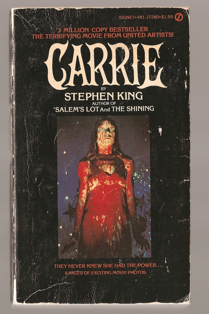 Carrie, by Stephen King.