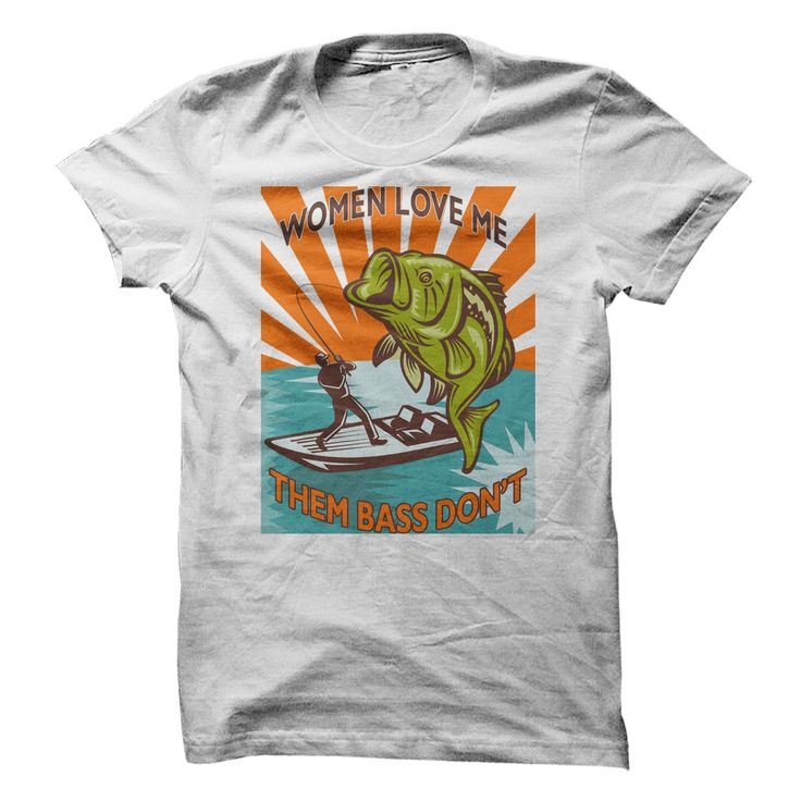 17 Best Images About I Love Fishing T Shirts On Pinterest