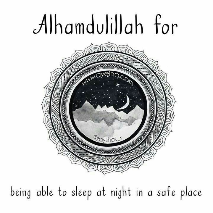 4. Allhamdulilah for series: Allhamdulilah for being able to sleep at night in safe place