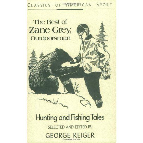 The Best of Zane Grey, Outdoorsman: Hunting and Fishing Tales (Classics of American Sport) * Read more reviews of the product by visiting the link on the image.