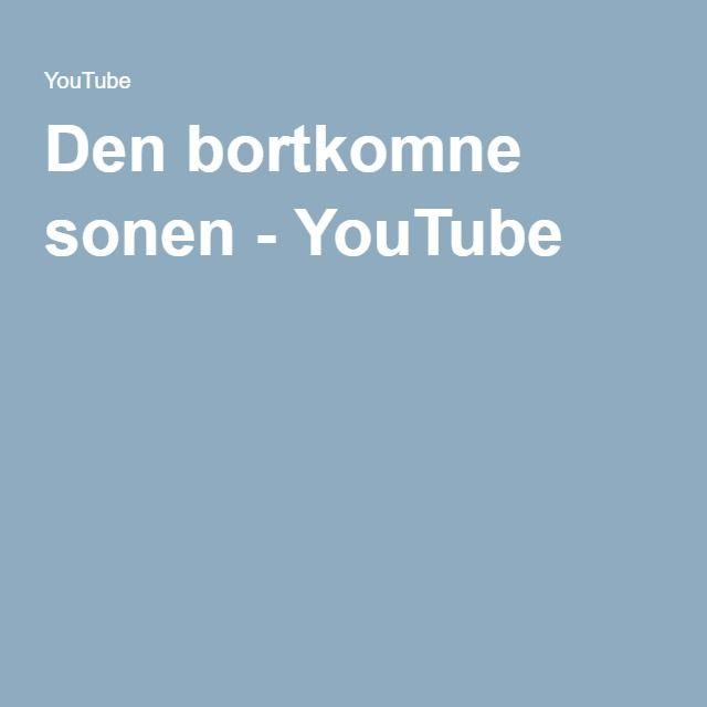 Den bortkomne sonen - YouTube