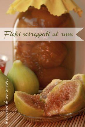 Fichi sciroppati al rum - Ricetta conserva di frutta