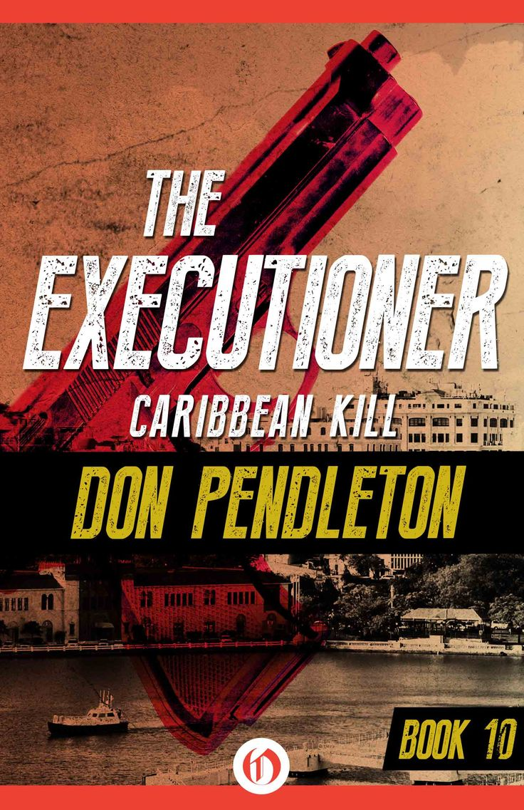 The Original Mack Bolan, The Executioner Series, Book 10, By Don Pendleton