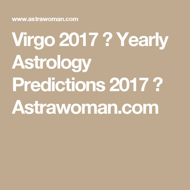 Virgo 2017 ⋆ Yearly Astrology Predictions 2017 ⋆ Astrawoman.com