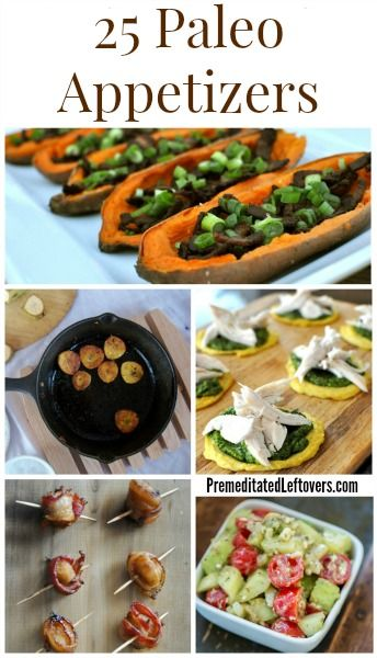 25 Paleo Appetizer Recipes - Here are 25 Paleo Appetizer Recipes that are so delicious that everyone will enjoy the Paleo foods you serve at your party.