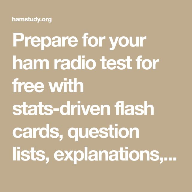 Prepare for your ham radio test for free with stats-driven flash cards, question lists, explanations, and practice tests.