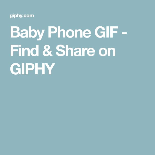 Baby Phone GIF - Find & Share on GIPHY