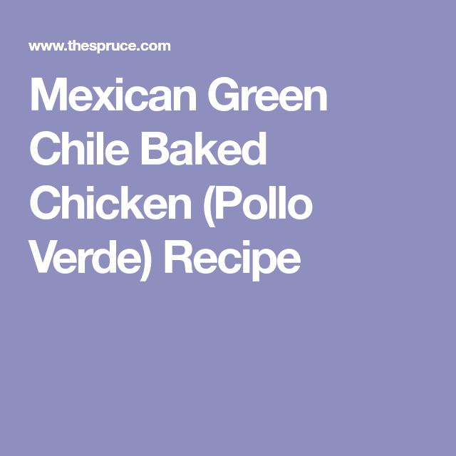 Mexican Green Chile Baked Chicken (Pollo Verde) Recipe