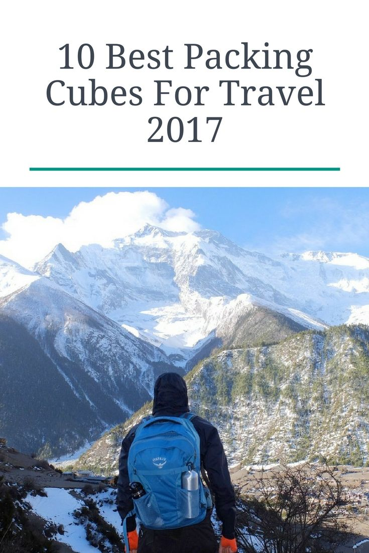 The best packing cubes for travel - How to choose the best packing cubes - How to use packing cubes