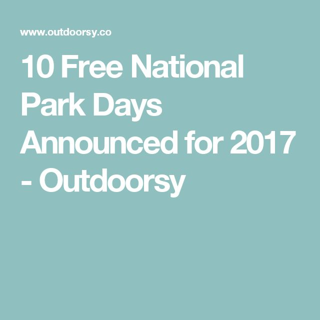 10 Free National Park Days Announced for 2017 - Outdoorsy