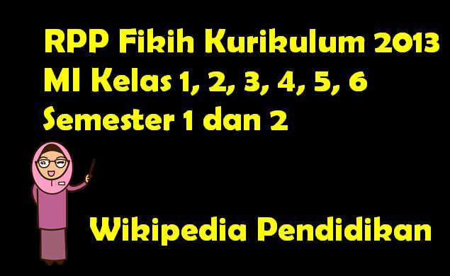 Wikipedia Pendidikan - Sebagaipersiapan menghadapi tahun pelajaran baru terutama untuk Guru Kemenag kami bagikan Contoh RPP Fiqih MI Kelas 1 Kurikulum 2013 Revisi semester 1 dan 2 dalam format Word (docx.docx) secara gratis dan tentu saja lengkap siap cetak.RPP Fikih Kurikulum 2013 MI Kelas 1 2 3 4 5 6 Semester 1 dan 2ini semoga menjadi solusi dan referensi tambahan untuk pencarian yang berkaitan dengan rpp fikih mi kelas 4 rpp alquran hadits mi kelas 3 semester 1 rpp fikih kelas 2 mi…
