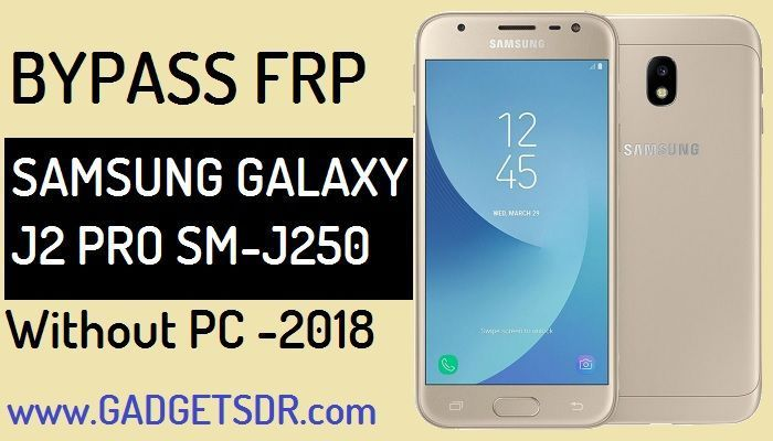 Bypass Google Account Samsung Galaxy J2 Pro [Without PC