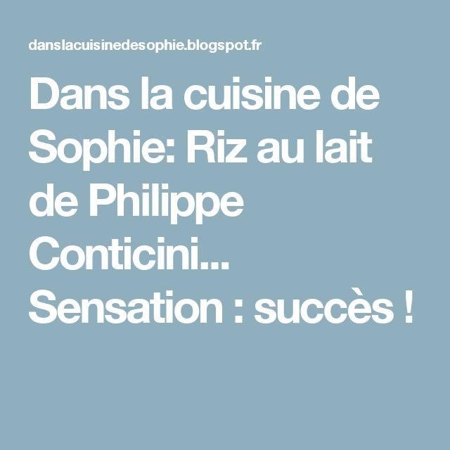 Dans la cuisine de Sophie: Riz au lait de Philippe Conticini... Sensation : succès !