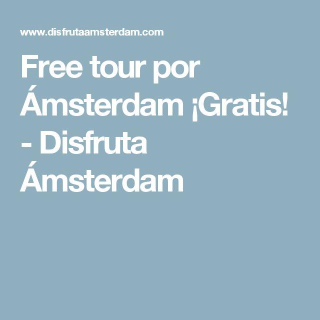 Free tour por Ámsterdam ¡Gratis! - Disfruta Ámsterdam