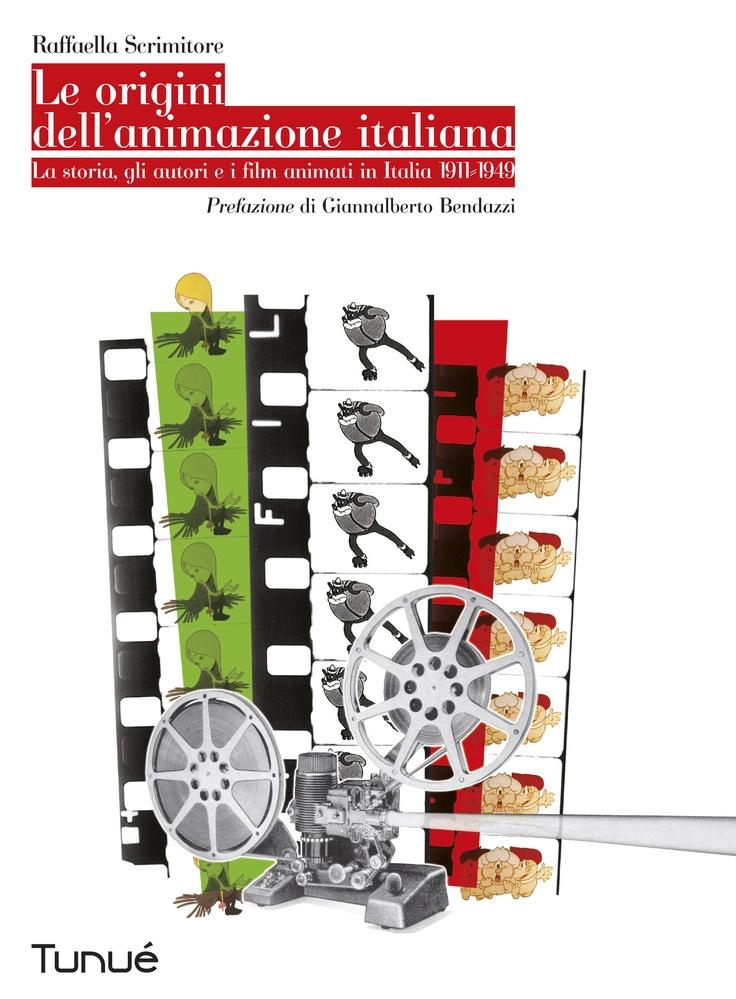 Le origini dell'animazione italiana di Raffaella Scrimitore.  Un libro imperdibile che fa luce su un periodo misconosciuto della nostra industria culturale