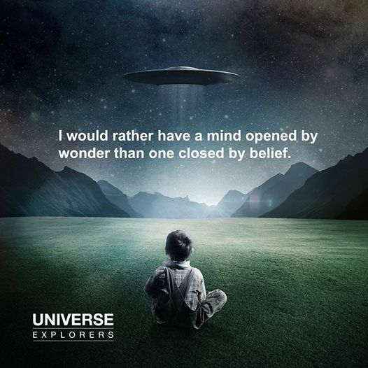 Think For Yourself (Quote)  I would rather have a mind opened by wonder than one closed by belief. Think For Yourself Quotes Universe Explorers - facebook
