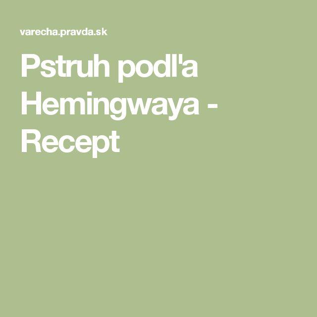 Pstruh podľa Hemingwaya - Recept