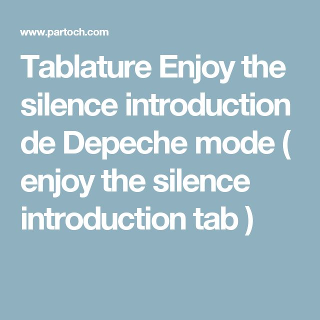 Tablature Enjoy the silence introduction de Depeche mode ( enjoy the silence introduction tab )