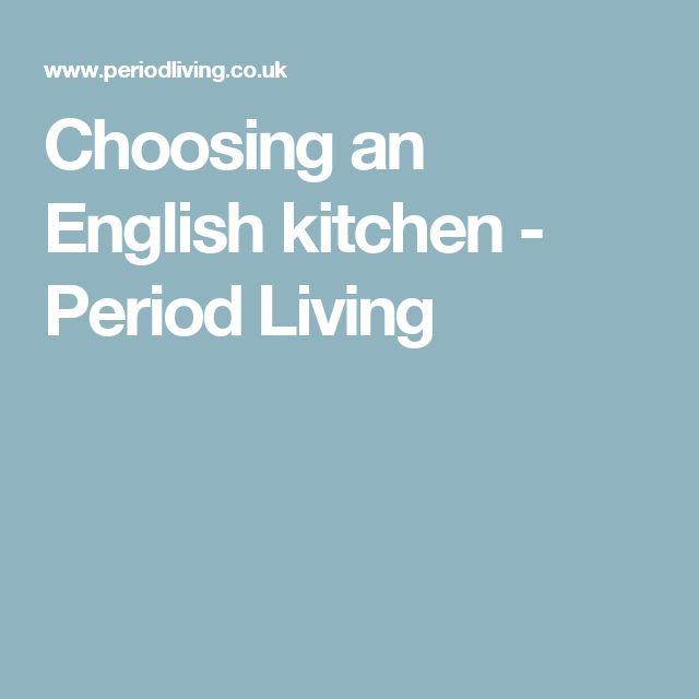 Choosing an English kitchen - Period Living