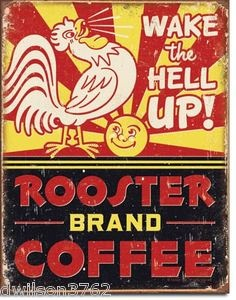 Rooster Wake Hell Up Coffee Chicken Farm Kitchen Funny Vintage Metal Ad Sign | eBay