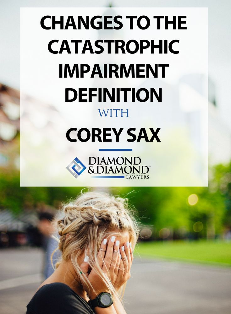 As of June 1, 2016, the definition of catastrophic impairment went through significant changes. Corey Sax talks about some of these changes and what you should know now. Read more here. | Diamond & Diamond