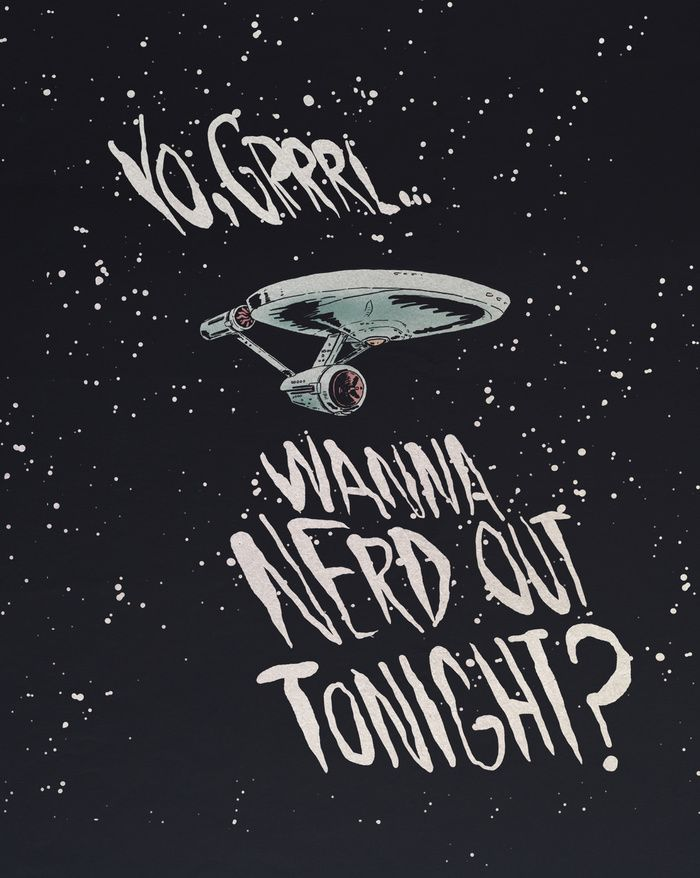 """Yo, Grrrl... Wanna Nerd Out Tonight?"" by Iheartjlp.com on Society6"