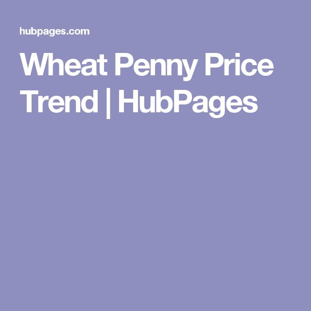 Wheat Penny Price Trend | HubPages
