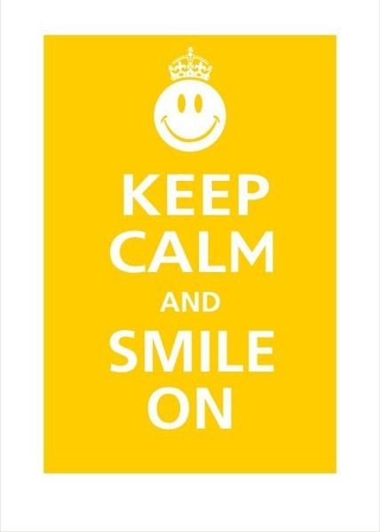 Keep Calm and Smile On!