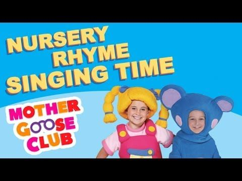 Nursery Rhyme Singing Time Children S Songs With Mother Goose Club You 46