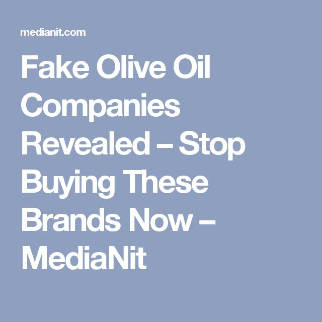 Fake Olive Oil Companies Revealed – FAILED:  Pompeian / Bertolli / Colavita / Star / Sasso / Antica Badia / Primadonna Carapelli / Mazola / Felippo Berio / Safeway / Whole Foods / Carapelli / Coricelli / Mezzetta  PASSED: Corto Olive / Ottavio / Omaggio / Bariani Olive Oil / Lucini / Kirkland Organic / Lucero / Olea Estates / McEvoy Ranch Organic / Cobram Estate / California Olive Ranch