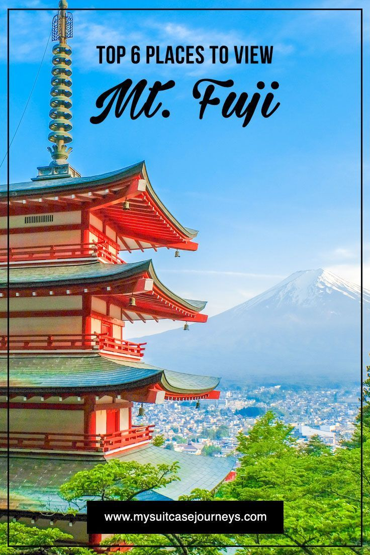 Top 6 Places To View Mt Fuji My Suitcase Journeys Japan Travel Destinations Travel Destinations Asia Asia Travel