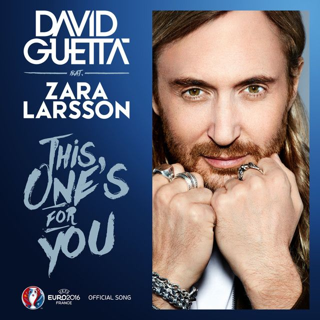 """""""This One's For You (feat. Zara Larsson) - Official Song UEFA EURO 2016"""" by David Guetta Zara Larsson added to Today's Top Hits playlist on Spotify From Album: This One's For You (feat. Zara Larsson) [Official Song UEFA EURO 2016]"""