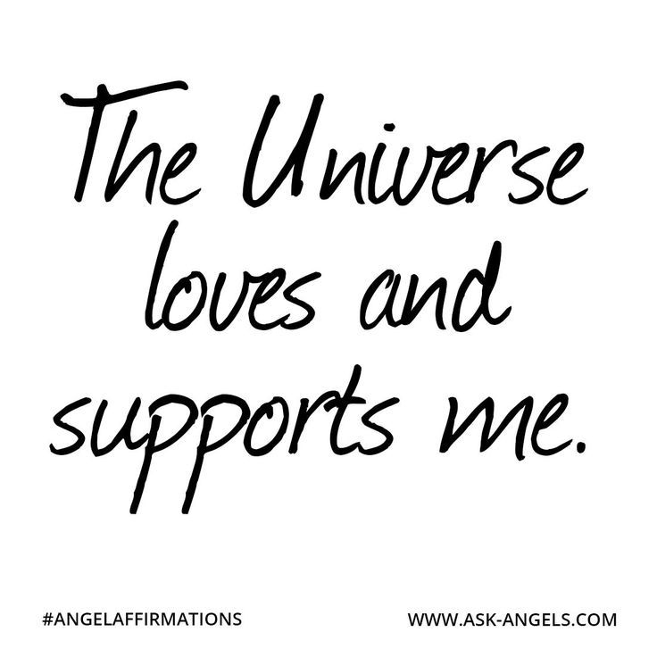 """""""The Universe loves and supports me."""" #angelaffirmations"""
