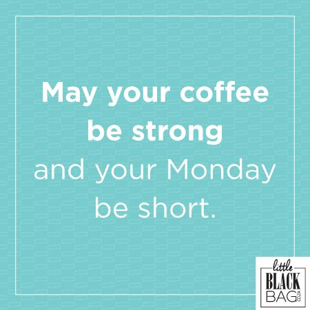 Just what we need to get this week going!