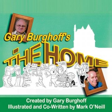 GARY BURGHOFF'S THE HOME by Gary Burghoff and Mark O'Neill