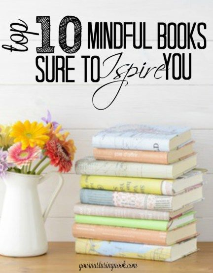 Are you in need of some new mindful books to uplift your spirit, remind you to just stop and breathe, grow your parenting skills, or inspire you to eat more consciously? Here are my top ten books from this year that have been meaningful enough to me to land a space on my book shelf.