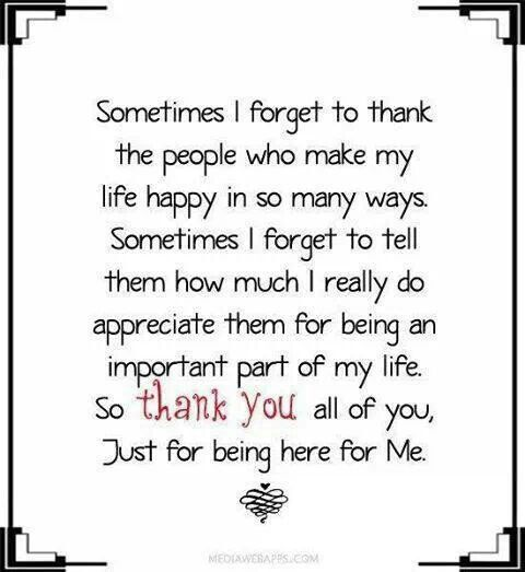 Thank You Love Quotes For Him Tumblr : and friends..... I love you all, and am so grateful for everything you ...