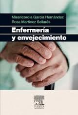 García Hernández M, Martínez Sellarés R. Enfermería y envejecimiento. Barcelona: Elsevier; 2012.