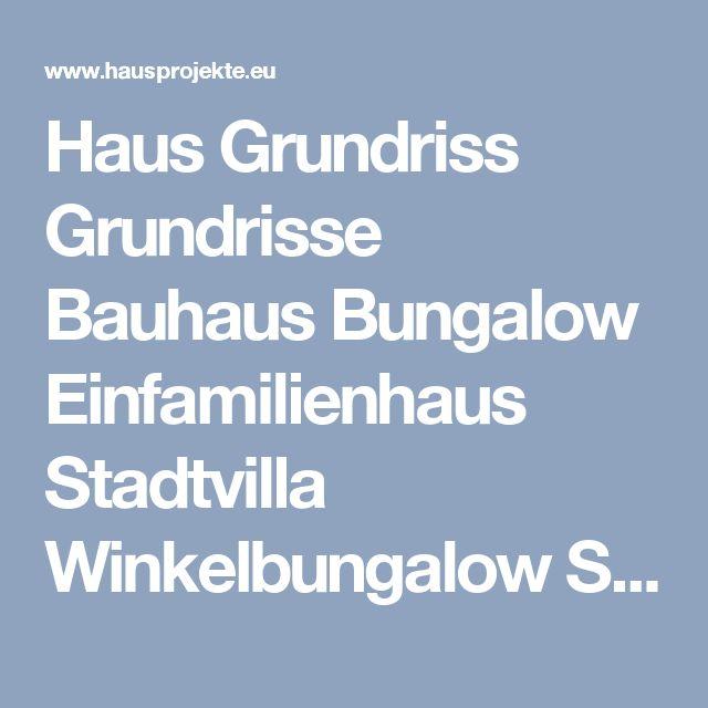 Haus Grundriss Grundrisse Bauhaus Bungalow Einfamilienhaus Stadtvilla