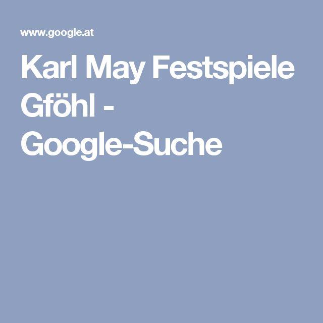 Karl May Festspiele Gföhl - Google-Suche