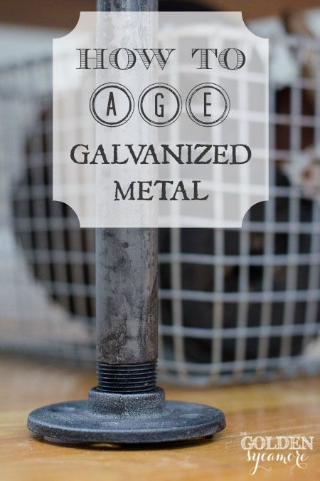 How to Age Galvanized Metal and Build Your Own Industrial Table