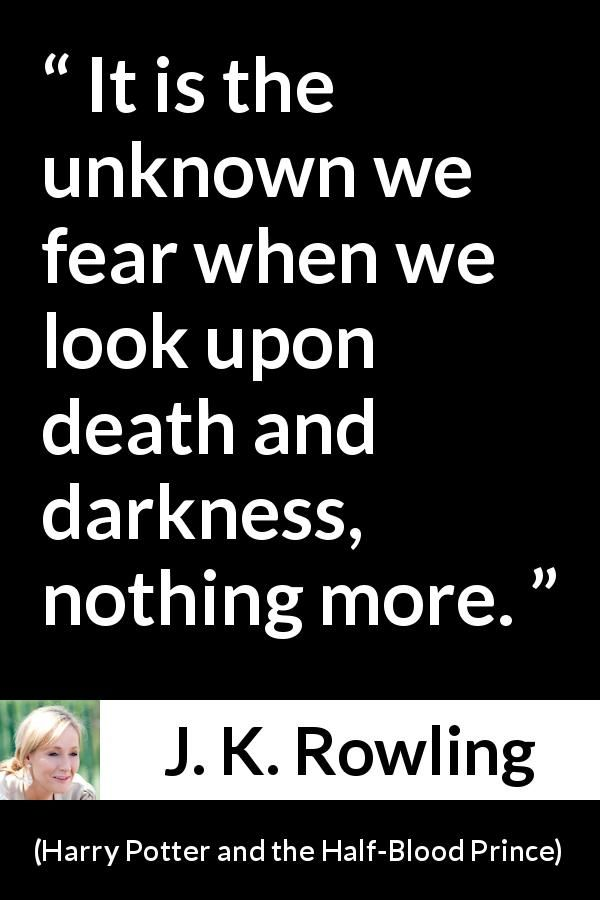 J K Rowling Quote About Death From Harry Potter And The Half Blood