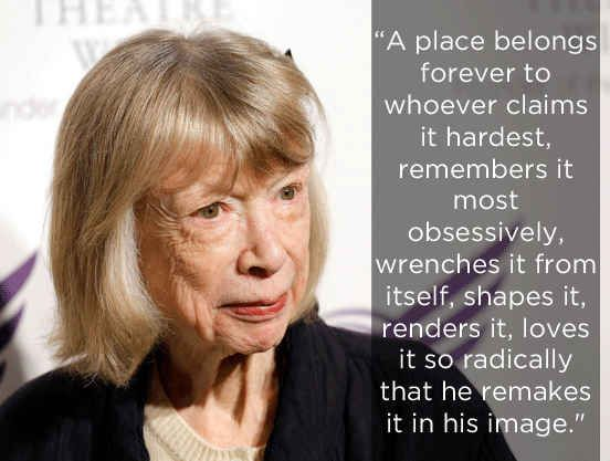 On claiming ownership. | The 14 Most Eye-Opening Quotes By Joan Didion