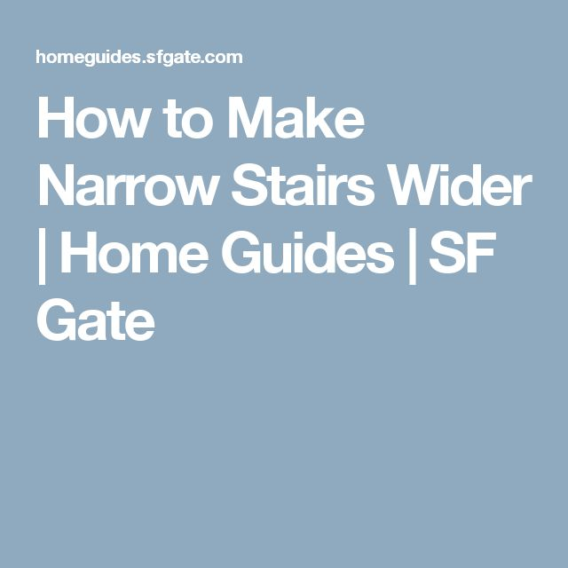 How to Make Narrow Stairs Wider | Home Guides | SF Gate