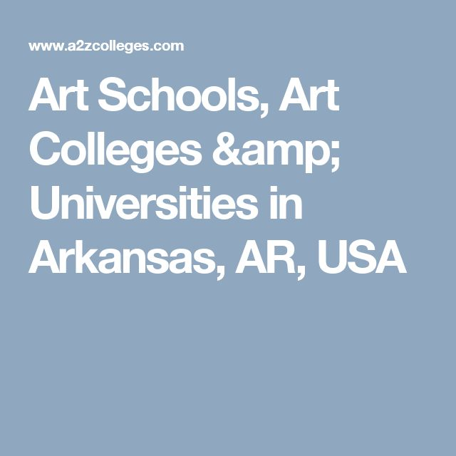 Art Schools, Art Colleges & Universities in Arkansas, AR, USA