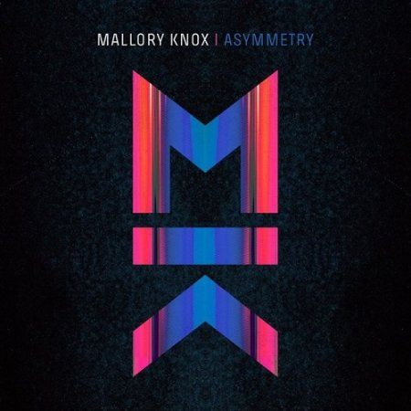Mallory Knox - Asymmetry (2014) Alt. Rock band from UK #malloryknox #Asymmetry #AlternativeRock